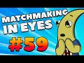 CS:GO - MatchMaking in Eyes #59