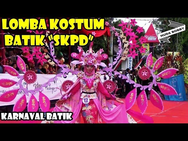 LOMBA KOSTUM BATIK SKPD FULL VIDEO - Karnaval Batik Pekalongan