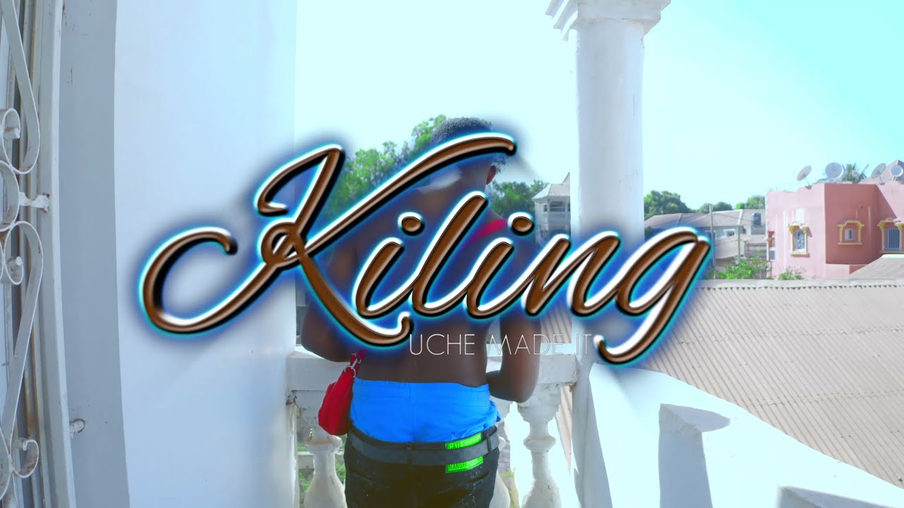 Download Uchee_Kiling (OFFICIAL VIDEO).. Gambian Music 2021