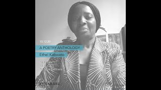 AN ANTHOLOGY OF POEMS | ETHEL KABWATO
