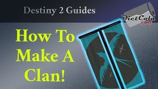 Destiny 2: Basics 101 - How to Make and Join a Clan (From Your Phone)
