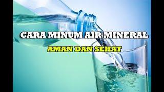 Cara meminum air yang sehat dan aman