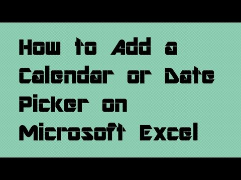 How to Add a Calander or Date Picker on Microsoft Excel