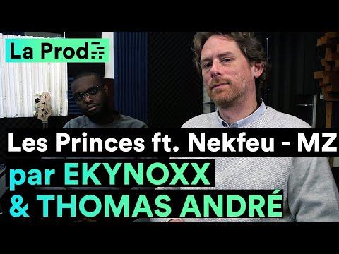 Youtube: MZ ft. Nekfeu –«Les Princes »: comment Ekynoxx & Thomas André ont créé le hit
