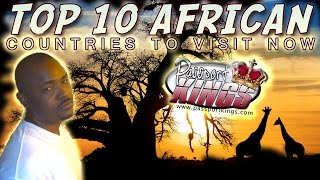 10 African Countries to visit now: Passport Kings Travel Video