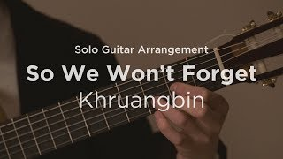 'So We Won't Forget' by Khruangbin | Solo guitar arrangement / cover