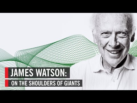 James Watson: On the Shoulders of Giants