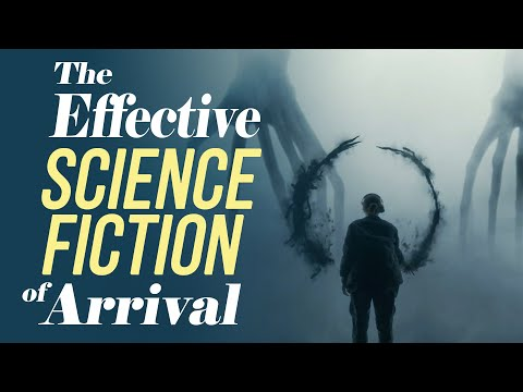 The Effective Science Fiction Of Arrival
