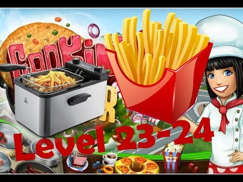 cooking-fever-level-#23-24---deep-fryer-upgrade---cooking-games---fun-video-games-for-kids