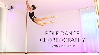 Pole Dance Choreography to JMSN - Drinkin / Beginners - Intermediate