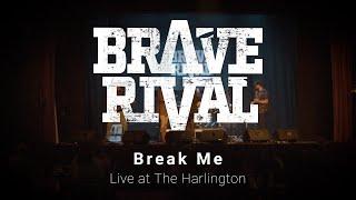 Brave Rival - Break Me - Live At The Harlington. Nov 2020