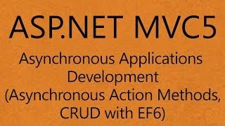 Asynchronous Web Application Development in ASP.NET MVC 5 using C# 5.0