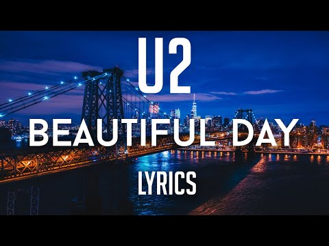 U2 - Beautiful Day Lyrics