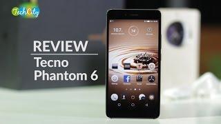 Tecno Phantom 6 Review