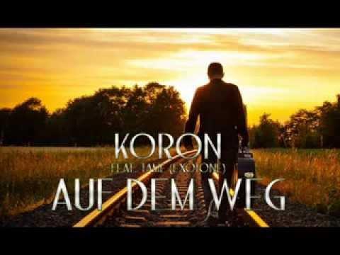 Koron feat. Tame (Exotone) - Auf dem Weg