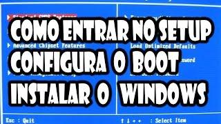 como entrar no setup e configurar o boot para instalar o windows