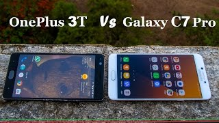 OnePlus 3T Vs Samsung Galaxy C7 Pro Speed Test, Browsing Test, Camera Test and Comparison
