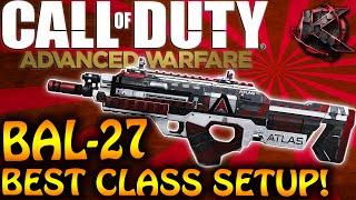 COD: Advanced Warfare - ''BAL-27'' أفضل فئة الإعداد! (COD: AW متعددة فئة الاجهزة)