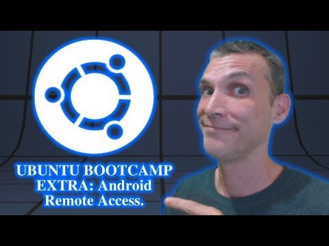 Ubuntu Bootcamp EXTRA: Android Remote Access