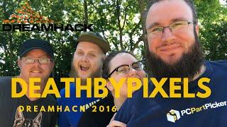 deathbypixels Dreamhack 2016