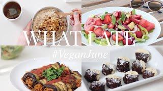 What I Ate #VeganJune 19 (Vegan/Plant-based) | JessBeautician