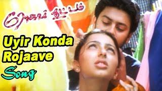 Roja Kootam | Roja Kootam Tamil Movie Songs | Uyir Konda Rojaave Video Song | Roja Kootam Songs