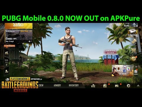 pubg-mobile-0.8.0-out-now-on-apkpure!!!-download-/-play-sanhok-now!- -derekg-update-news