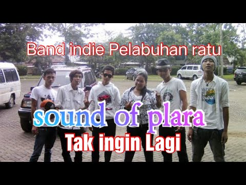 sound of plara-tak ingin lagi