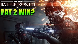 Is Star Wars Battlefront 2 Pay 2 Win?