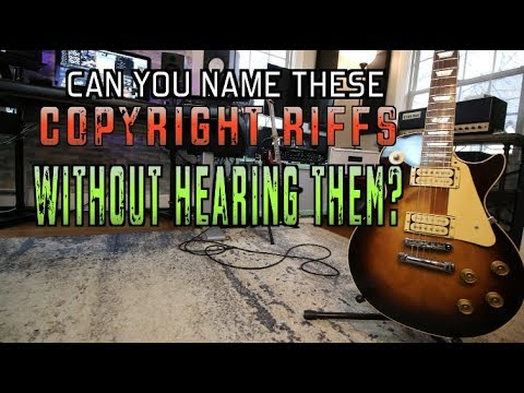 Can You Name These Copyright Riffs... Without Hearing Them?