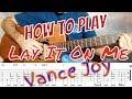 Vance Joy - Lay It On Me Guitar Lesson