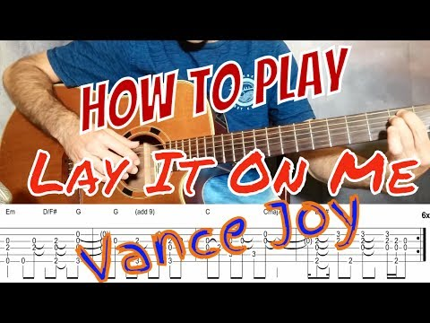 Vance Joy - Lay It On Me Guitar Lesson