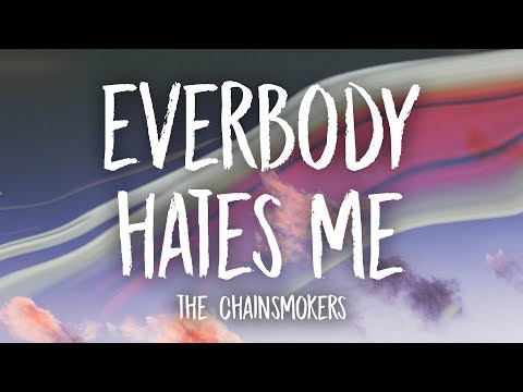The Chainsmokers  Everybody Hates Me Lyrics