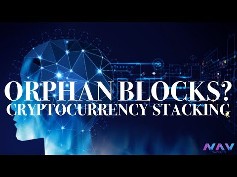 Coin Staking | What Is Orphan Block? | NavCoin Pivx Bitcoin