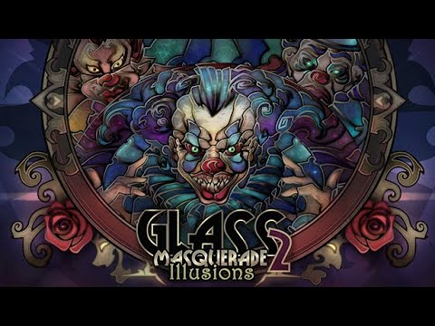 Glass Masquerade 2: Illusions Gameplay and First Impressions - No Commentary  