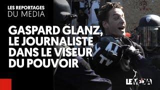 GASPARD GLANZ : LE JOURNALISTE DANS LE VISEUR DU POUVOIR