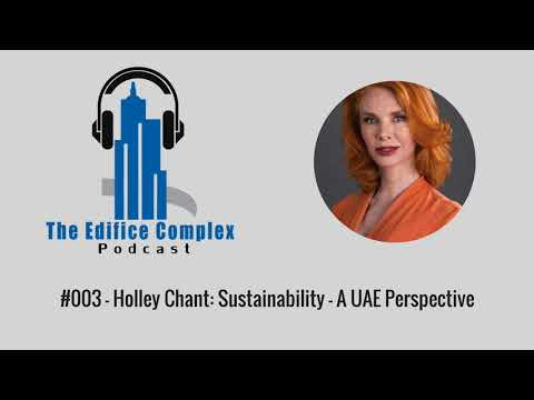 Holley Chant: Sustainability - A UAE Perspective - Edifice Complex Podcast 003