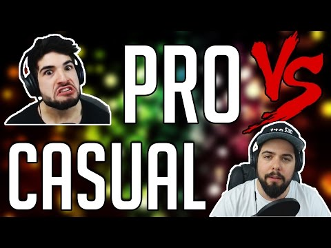 PRO VS  CASUAL GAMERS