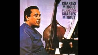 Charles Mingus Quartet - All The Things You Could Be By Now If Sigmund Freud