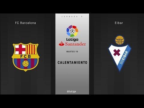 Calentamiento FC Barcelona vs Eibar