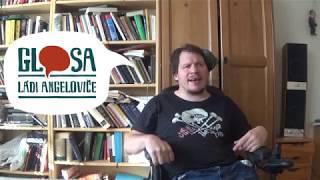 Glosa Ládi Angeloviče: Opravdový handicap? Život bez netu!