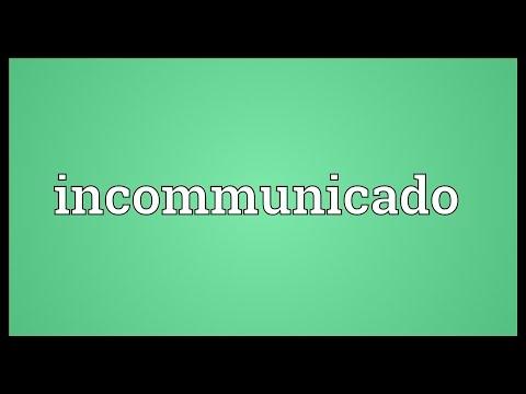 Incommunicado Meaning