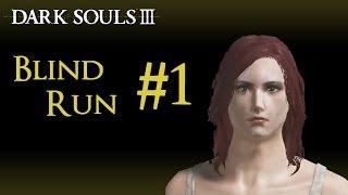 dark souls 3 blind run ep 1 deja vu