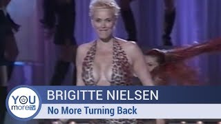 Brigitte Nielsen - No More Turning Back
