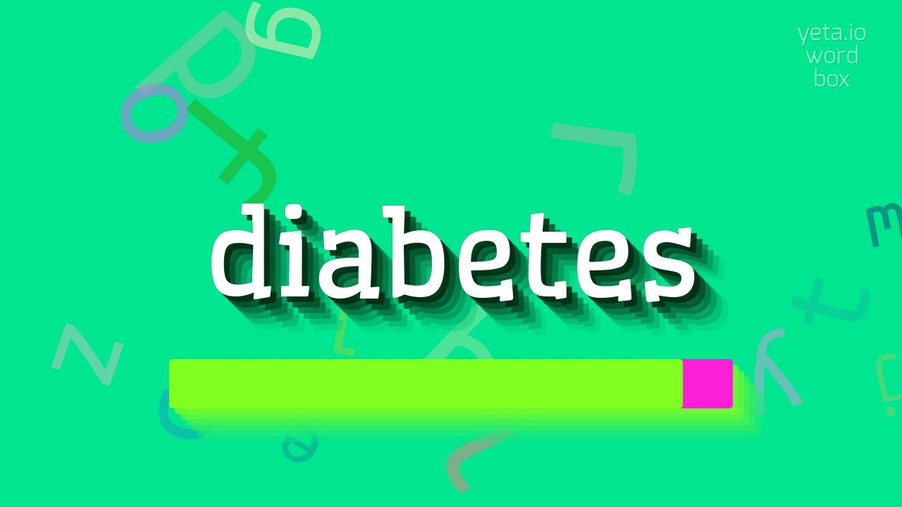 """How to say """"diabetes""""! (High Quality Voices)"""