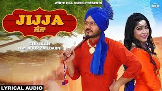 Jijja (Lyrical Audio) Gurjaan feat Roop Zaildarni | New Punjabi Song 2018 | White Hill Music