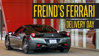 Taking Delivery Of My Friend's New Ferrari 458 (Dream Car!)