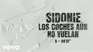 Sidonie - Los Coches Aún No Vuelan (Audio)