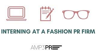 Interning at a Fashion PR Firm
