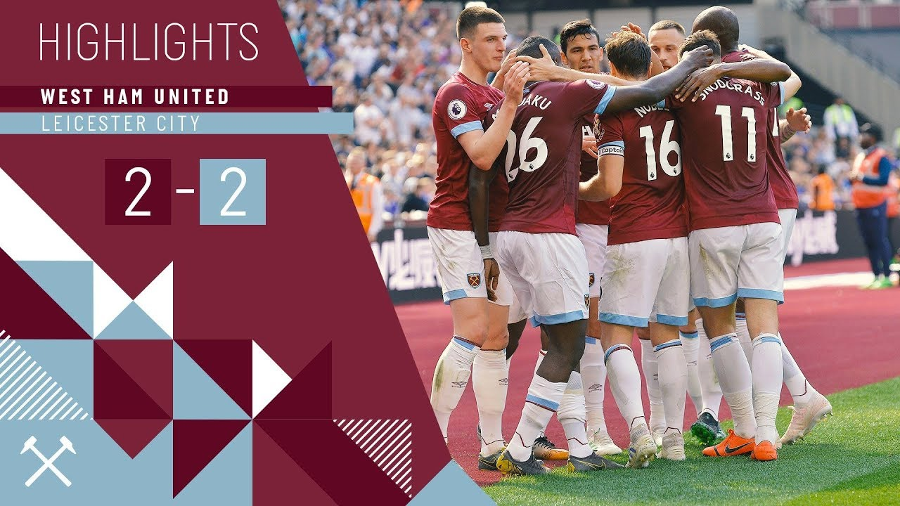 Highlights West Ham United 2 2 Leicester City